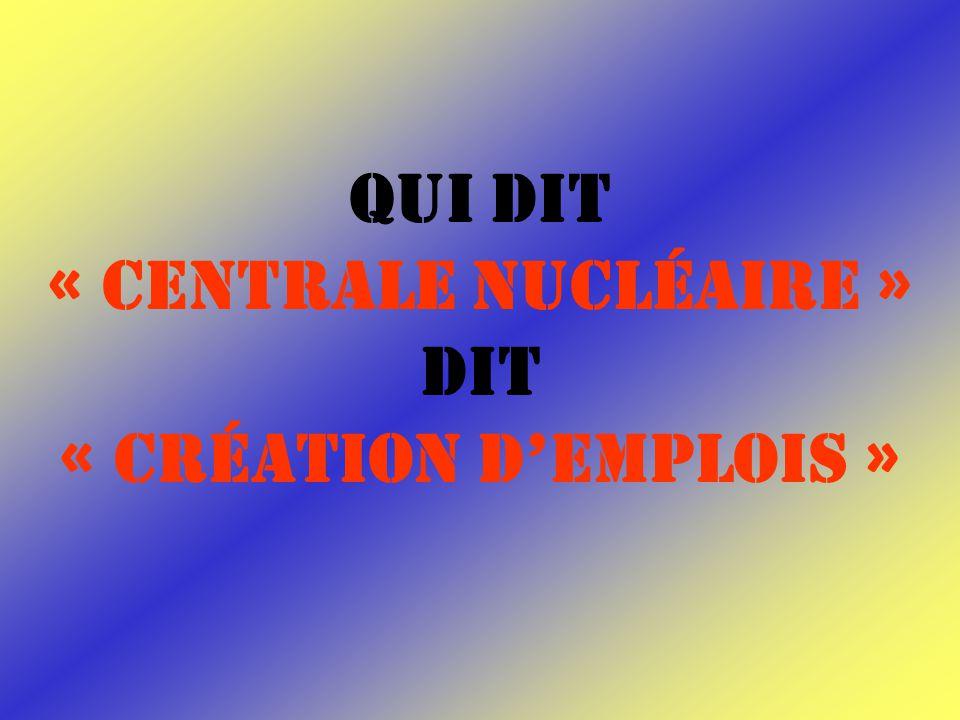 Qui dit « Centrale nucléaire » dit « création demplois »