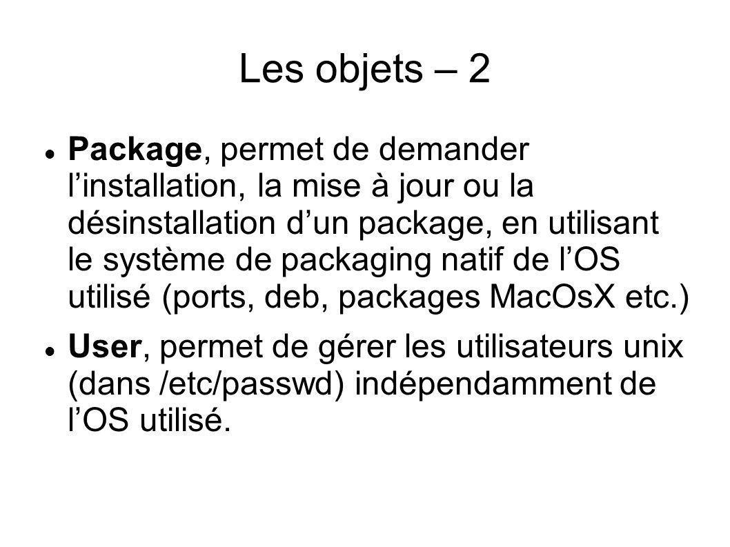 Les objets – 2 Package, permet de demander linstallation, la mise à jour ou la désinstallation dun package, en utilisant le système de packaging natif