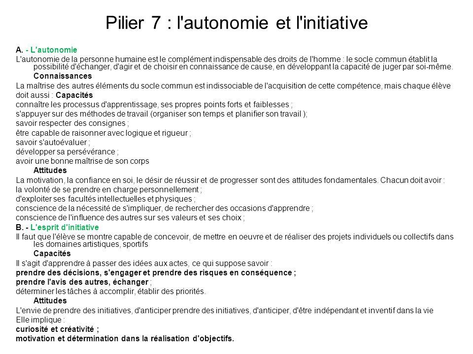 Pilier 7 : l autonomie et l initiative A.