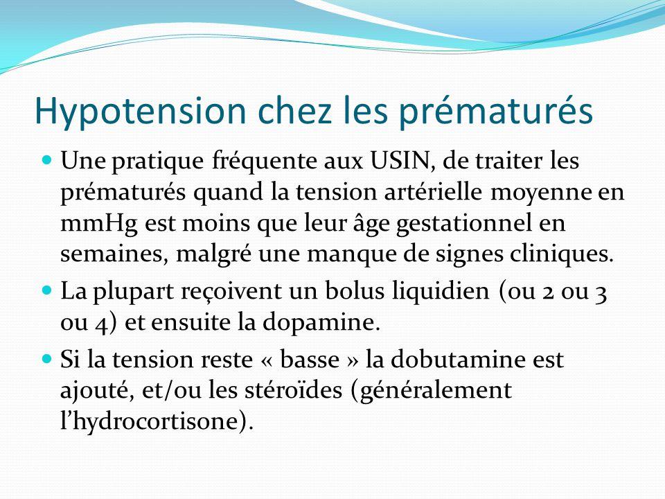 Hypotension chez les prématurés Une pratique fréquente aux USIN, de traiter les prématurés quand la tension artérielle moyenne en mmHg est moins que leur âge gestationnel en semaines, malgré une manque de signes cliniques.