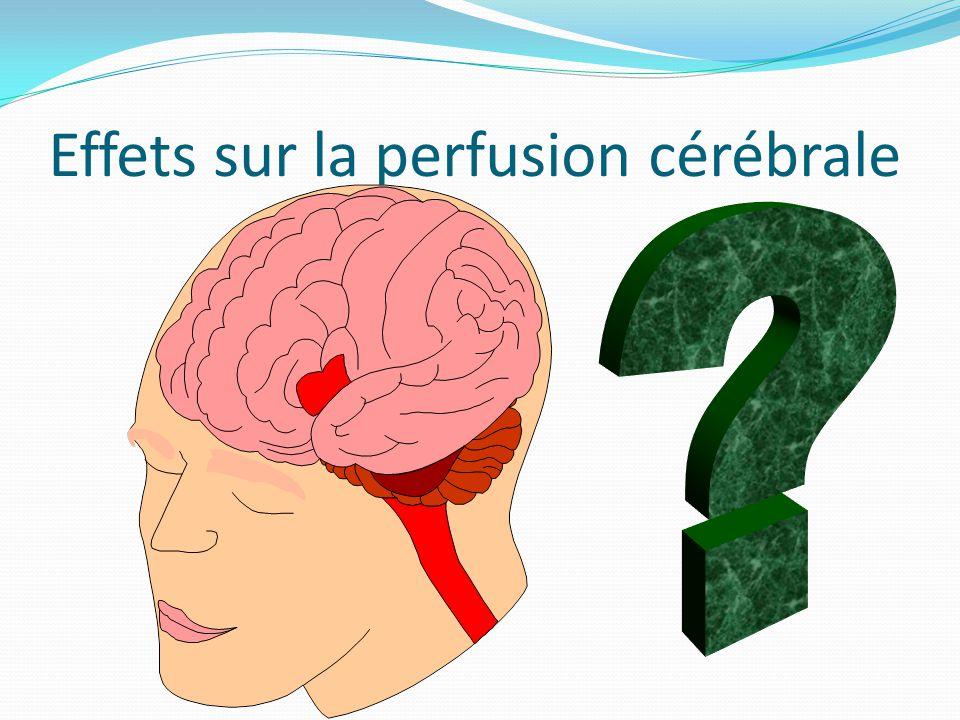Effets sur la perfusion cérébrale