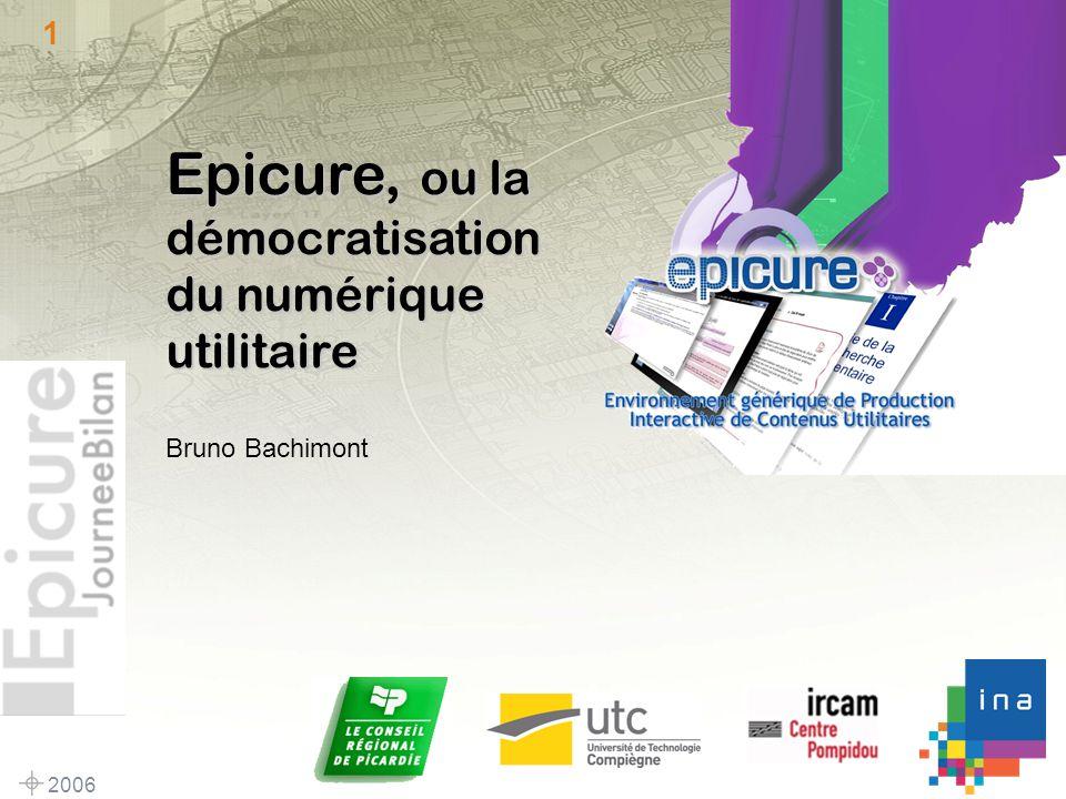 2006 1 Epicure, ou la démocratisation du numérique utilitaire Bruno Bachimont