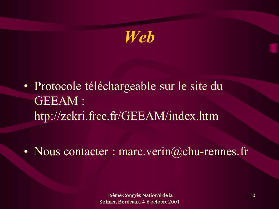 16ème Congrès National de la Sofmer, Bordeaux, 4-6 octobre 2001 10 Web Protocole téléchargeable sur le site du GEEAM : htp://zekri.free.fr/GEEAM/index