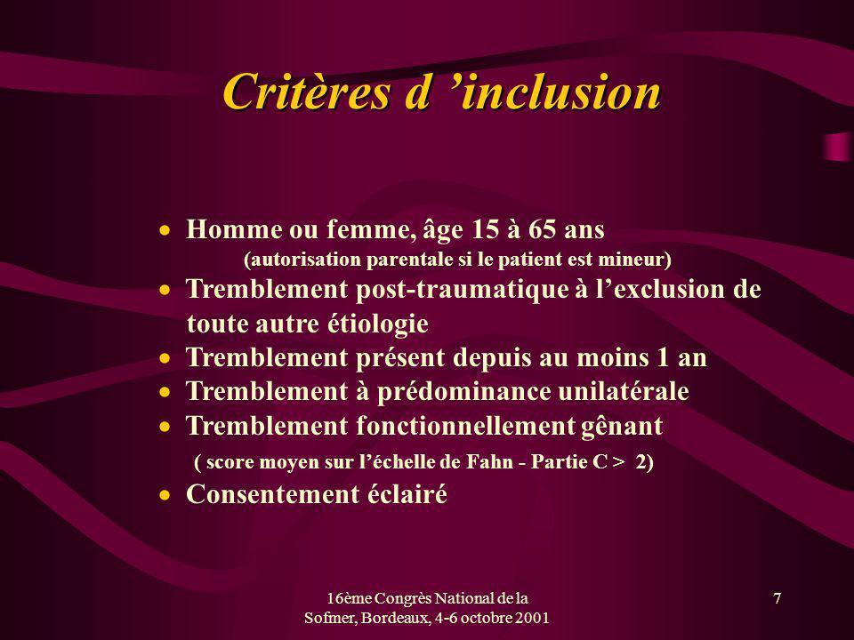 16ème Congrès National de la Sofmer, Bordeaux, 4-6 octobre 2001 7 Critères d inclusion Homme ou femme, âge 15 à 65 ans (autorisation parentale si le p