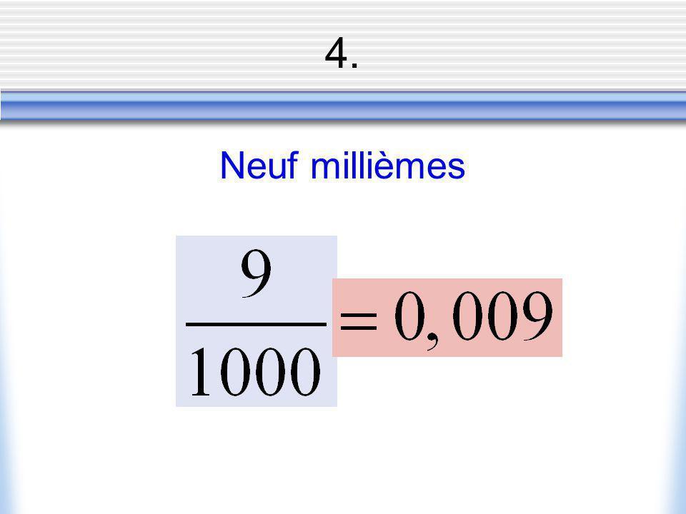 4. Neuf millièmes