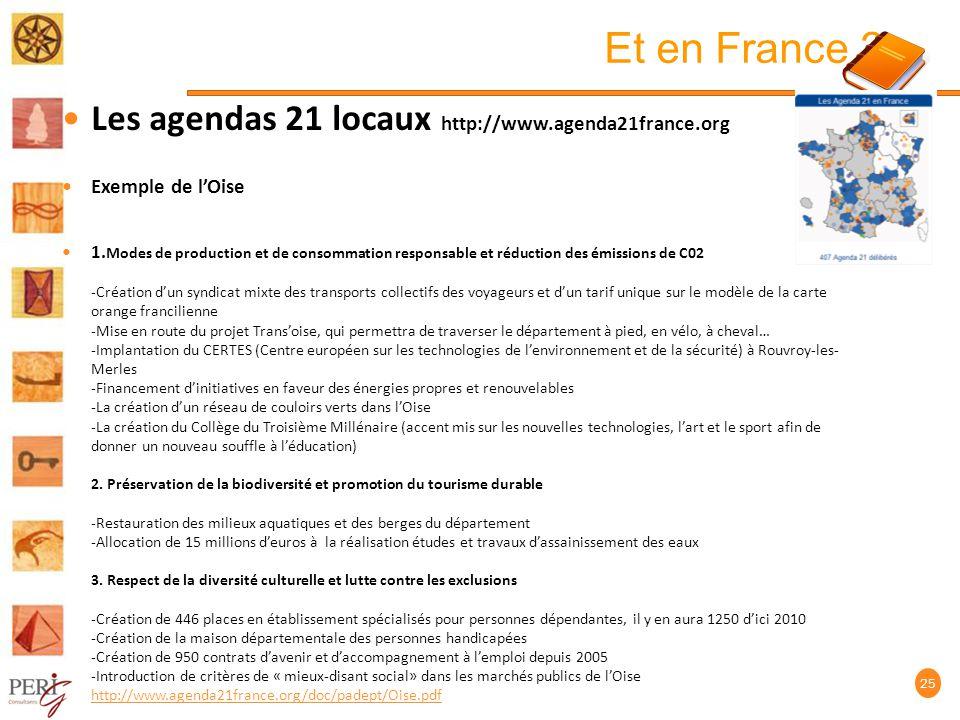 Et en France .Les agendas 21 locaux http://www.agenda21france.org Exemple de lOise 1.