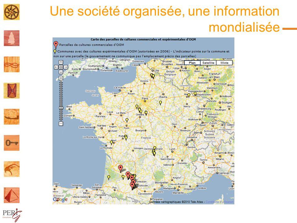 Une société organisée, une information mondialisée