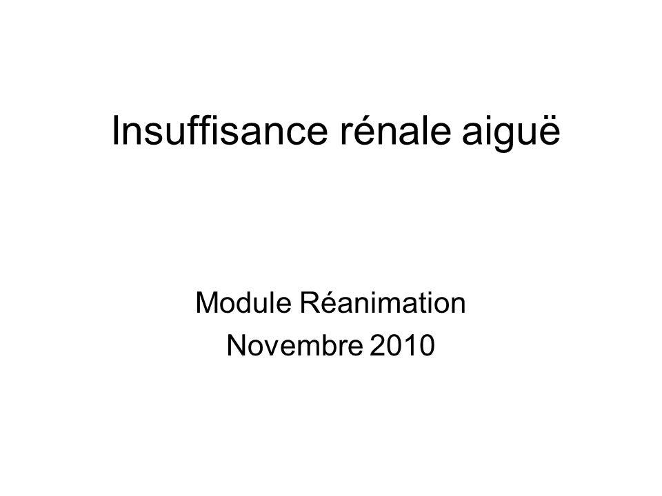 Insuffisance rénale aiguë Module Réanimation Novembre 2010