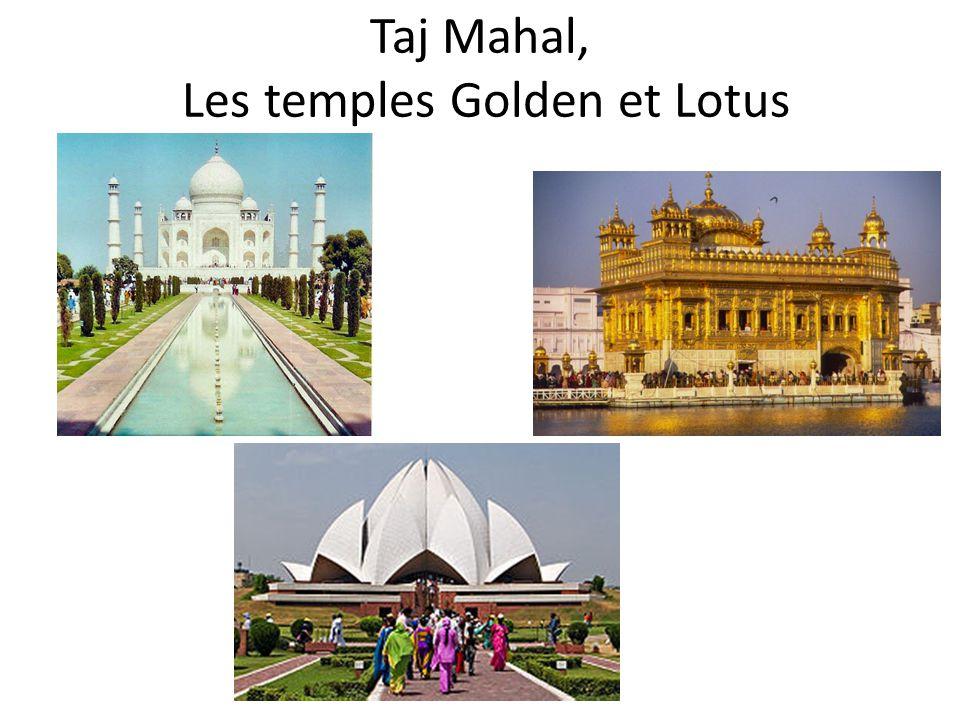 Taj Mahal, Les temples Golden et Lotus