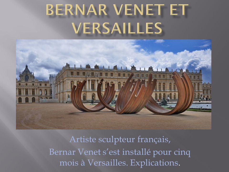 Artiste sculpteur français, Bernar Venet sest installé pour cinq mois à Versailles. Explications.