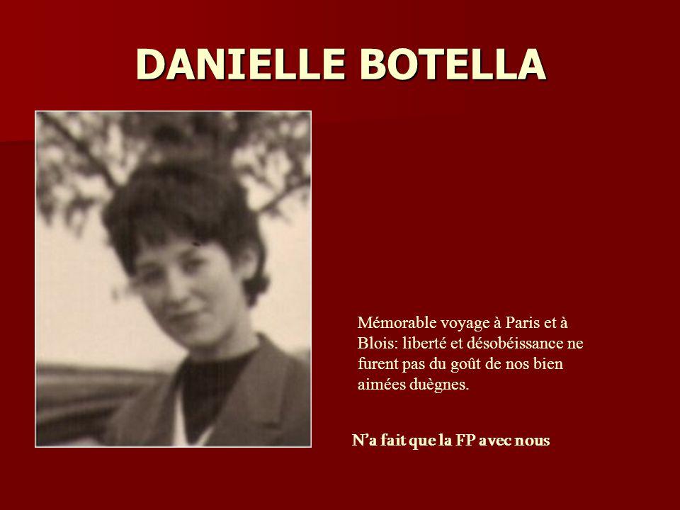 DANIELLE BOTELLA Na fait que la FP avec nous Mémorable voyage à Paris et à Blois: liberté et désobéissance ne furent pas du goût de nos bien aimées duègnes.