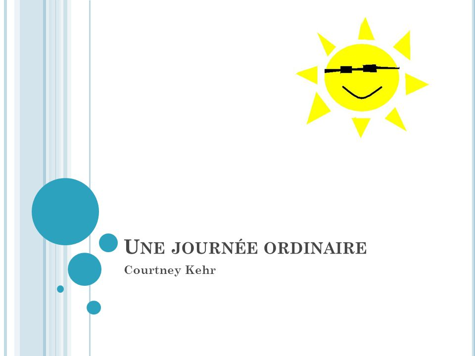 U NE JOURNÉE ORDINAIRE Courtney Kehr