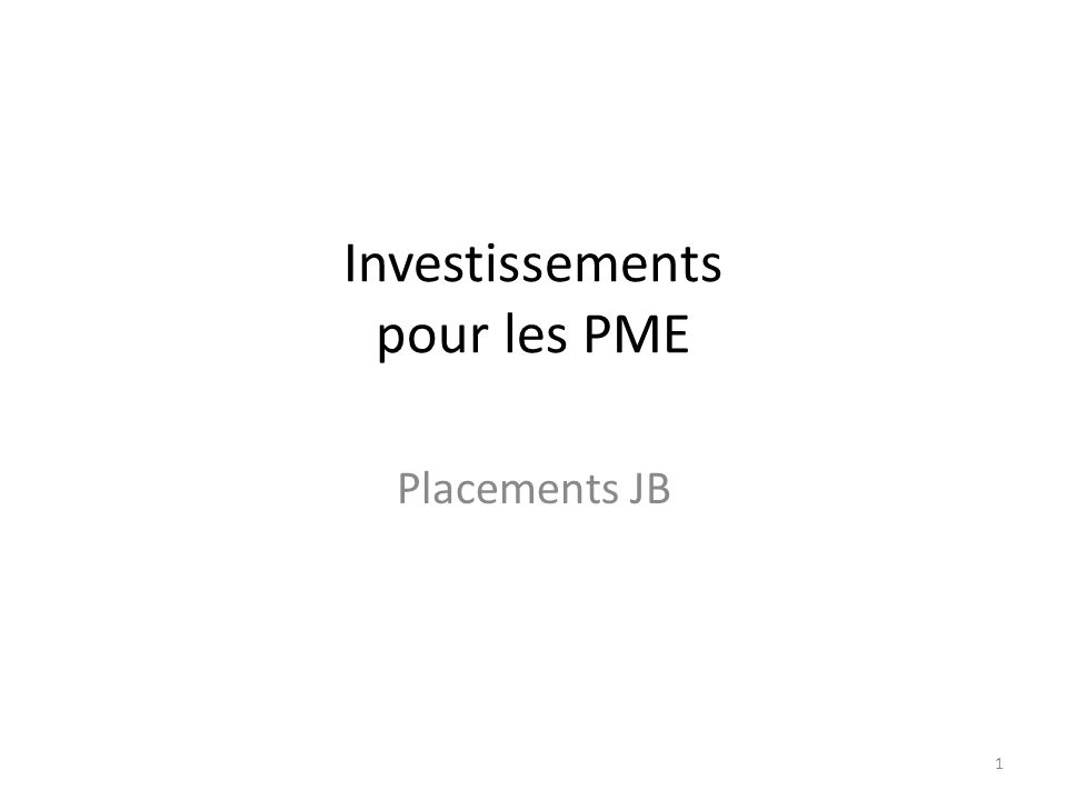 Investissements pour les PME Placements JB 1