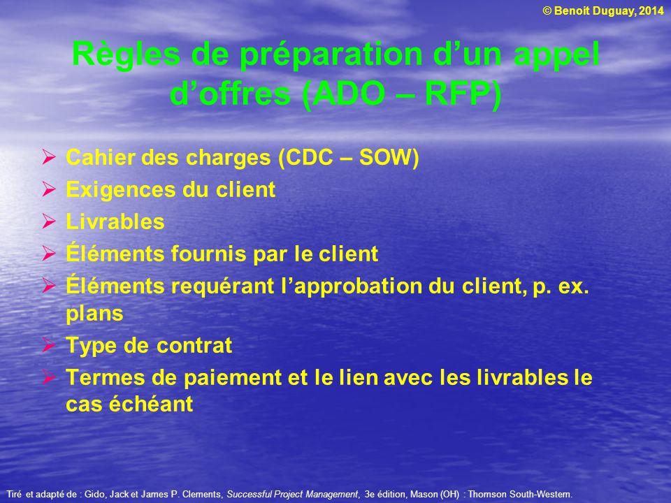 © Benoit Duguay, 2014 Cahier des charges (CDC – SOW) Exigences du client Livrables Éléments fournis par le client Éléments requérant lapprobation du c