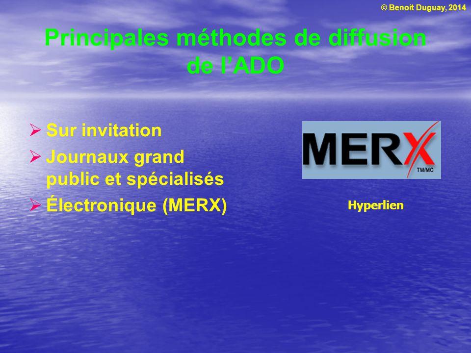 © Benoit Duguay, 2014 Principales méthodes de diffusion de lADO Sur invitation Journaux grand public et spécialisés Électronique (MERX) Hyperlien