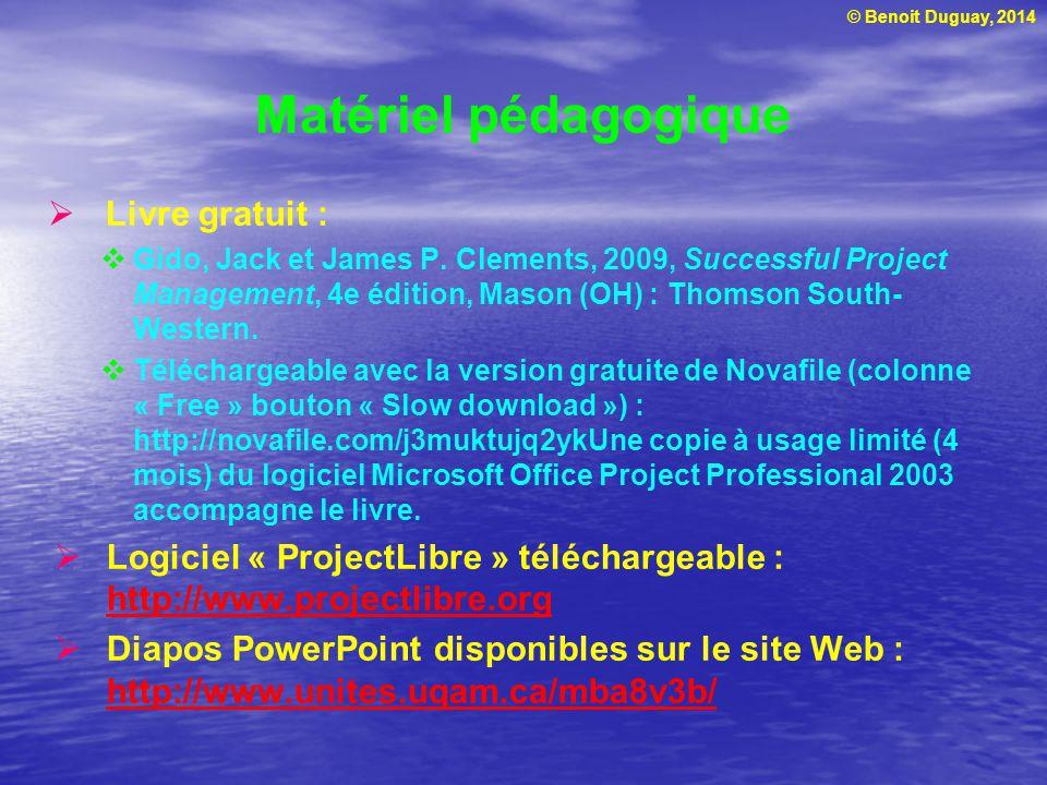 © Benoit Duguay, 2014 Évaluation Planification dun projet (équipe) 1 50% Présentation 15% Rapport35% Examen final (take home)50% 1 Notes pondérées individuellement