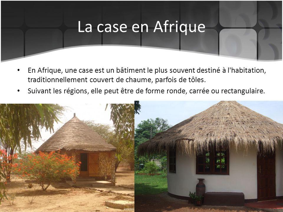 La case en Afrique En Afrique, une case est un bâtiment le plus souvent destiné à l'habitation, traditionnellement couvert de chaume, parfois de tôles