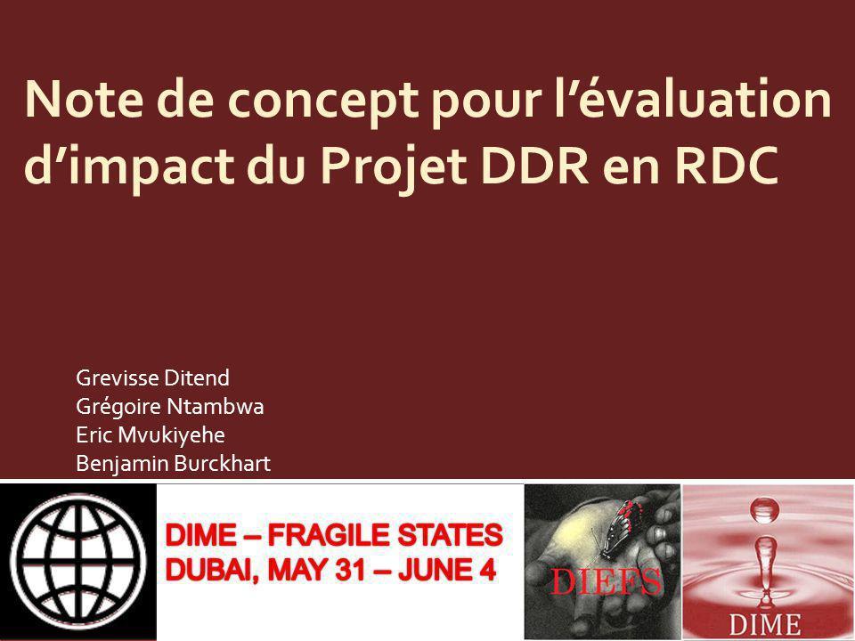 Note de concept pour lévaluation dimpact du Projet DDR en RDC Grevisse Ditend Grégoire Ntambwa Eric Mvukiyehe Benjamin Burckhart