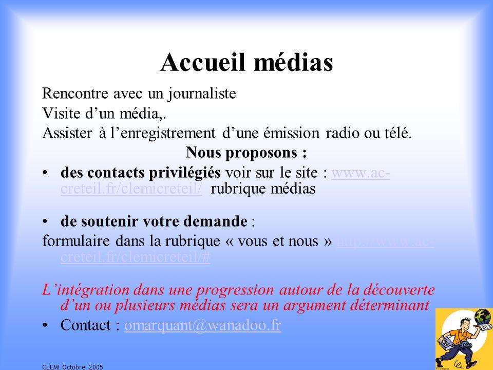 CLEMI Octobre 2005 Accueil médias Rencontre avec un journaliste Visite dun média,.