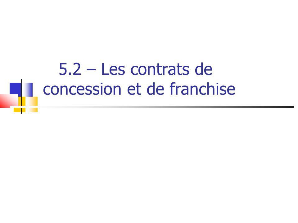 5.2 – Les contrats de concession et de franchise