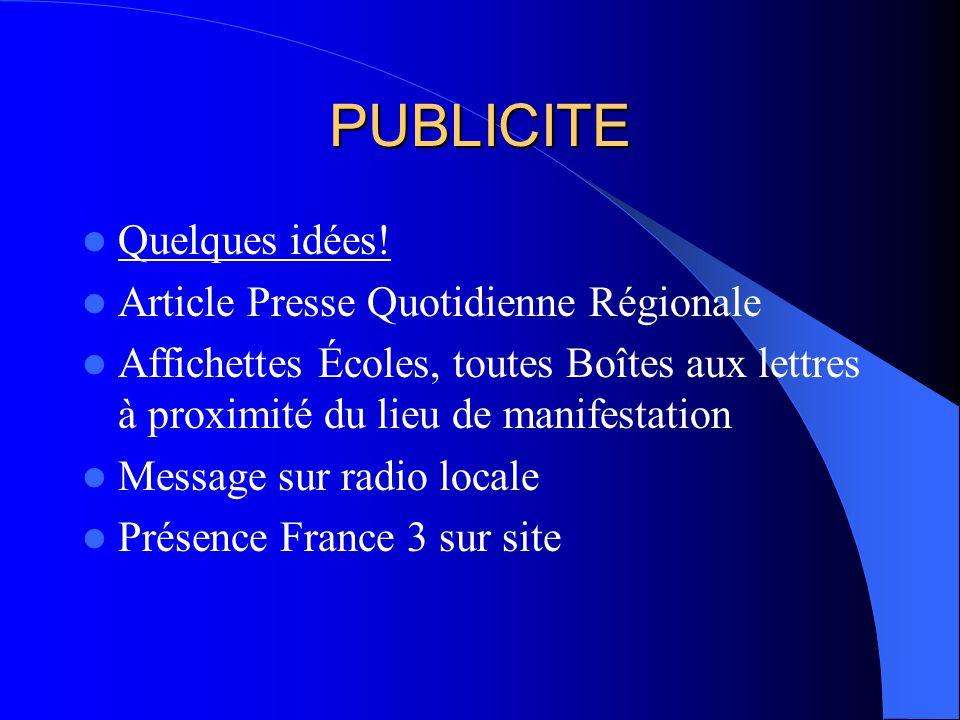PUBLICITE Quelques idées! Article Presse Quotidienne Régionale Affichettes Écoles, toutes Boîtes aux lettres à proximité du lieu de manifestation Mess