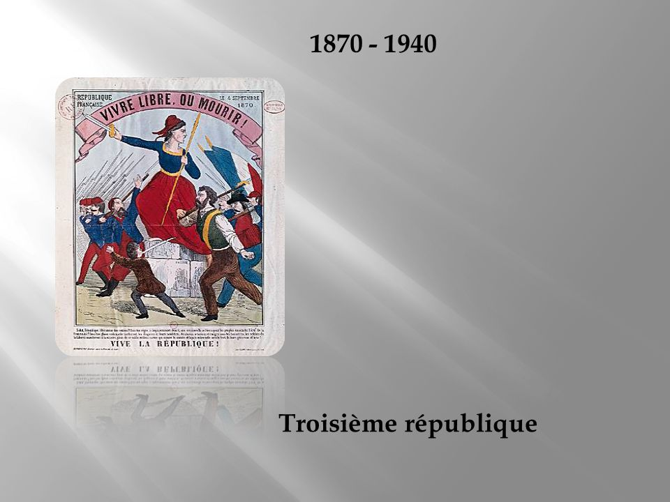 1870 - 1940 Troisième république