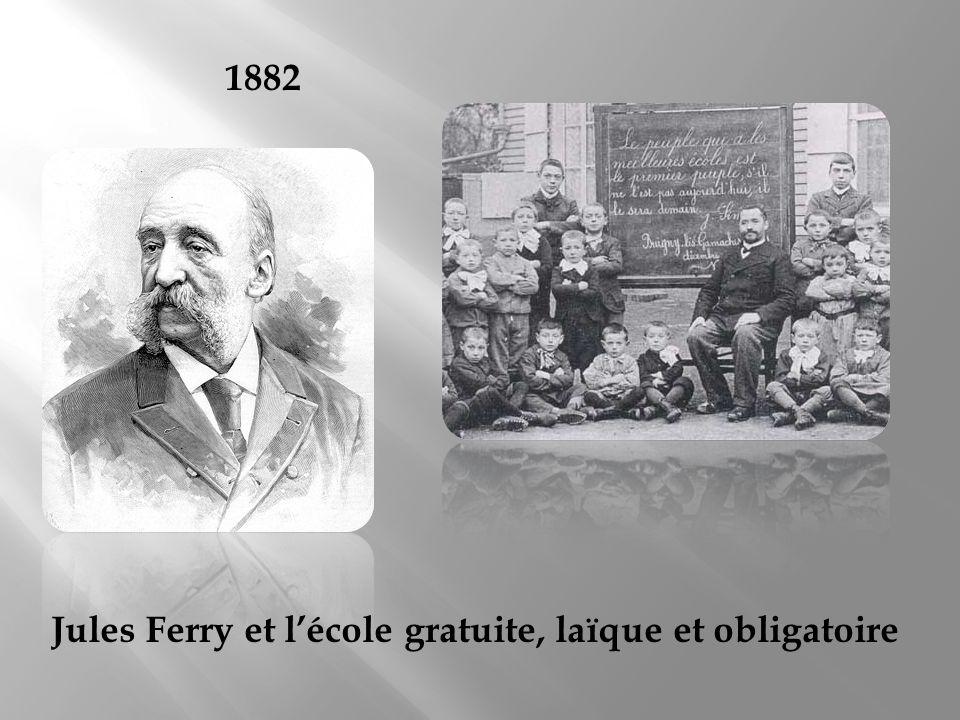 1882 Jules Ferry et lécole gratuite, laïque et obligatoire