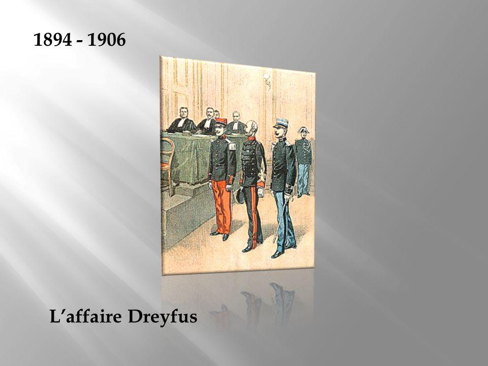 1894 - 1906 Laffaire Dreyfus