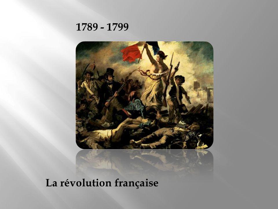 1789 - 1799 La révolution française