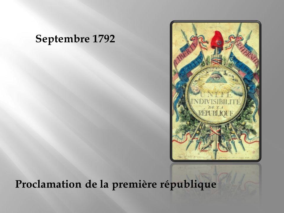 Septembre 1792 Proclamation de la première république