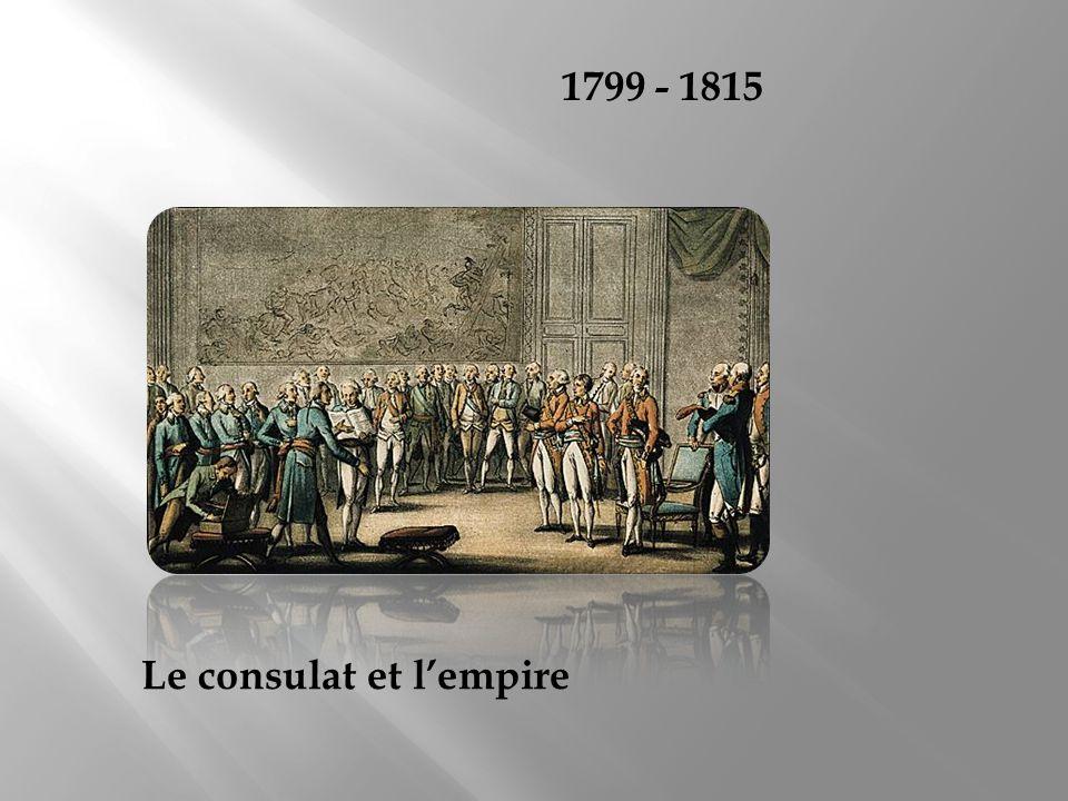1799 - 1815 Le consulat et lempire