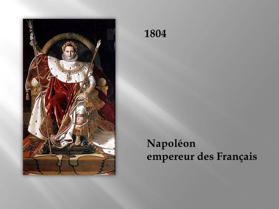 1804 Napoléon empereur des Français