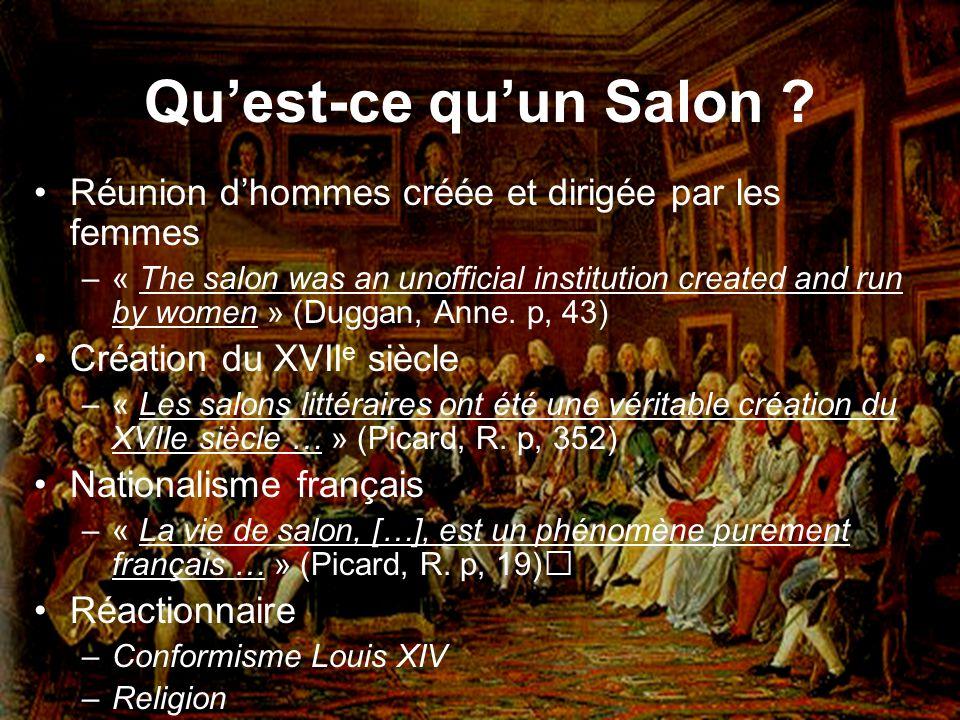 Quest-ce quun Salon ? Réunion dhommes créée et dirigée par les femmes –« The salon was an unofficial institution created and run by women » (Duggan, A
