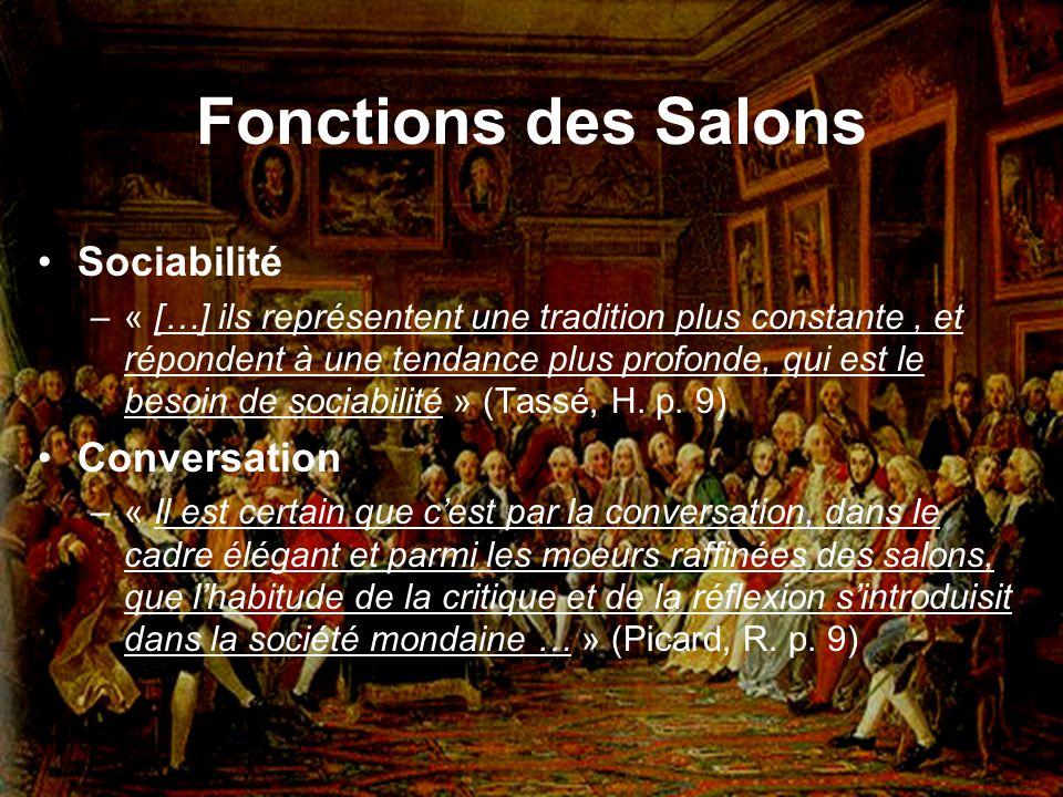 Fonctions des Salons Sociabilité –« […] ils représentent une tradition plus constante, et répondent à une tendance plus profonde, qui est le besoin de