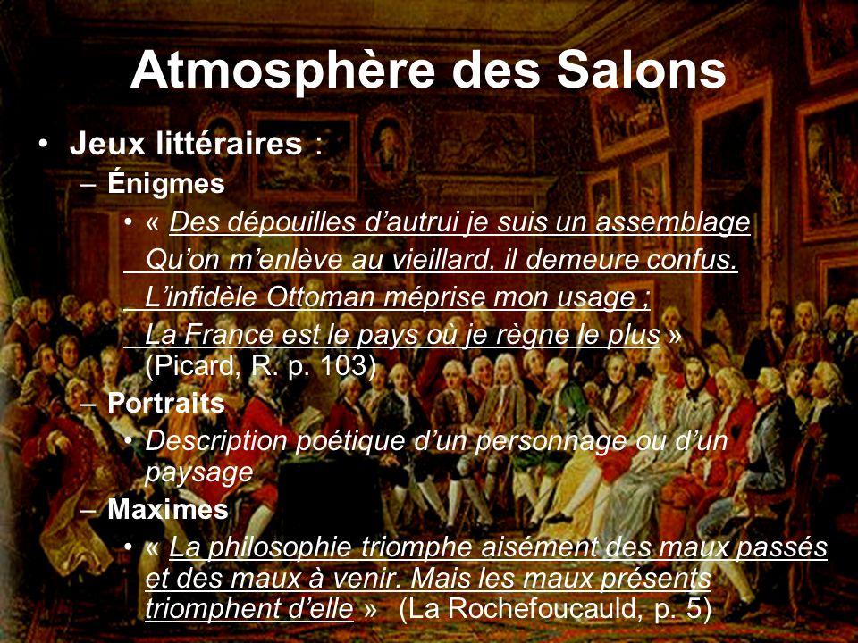 Atmosphère des Salons Jeux littéraires : –Énigmes « Des dépouilles dautrui je suis un assemblage Quon menlève au vieillard, il demeure confus. Linfidè