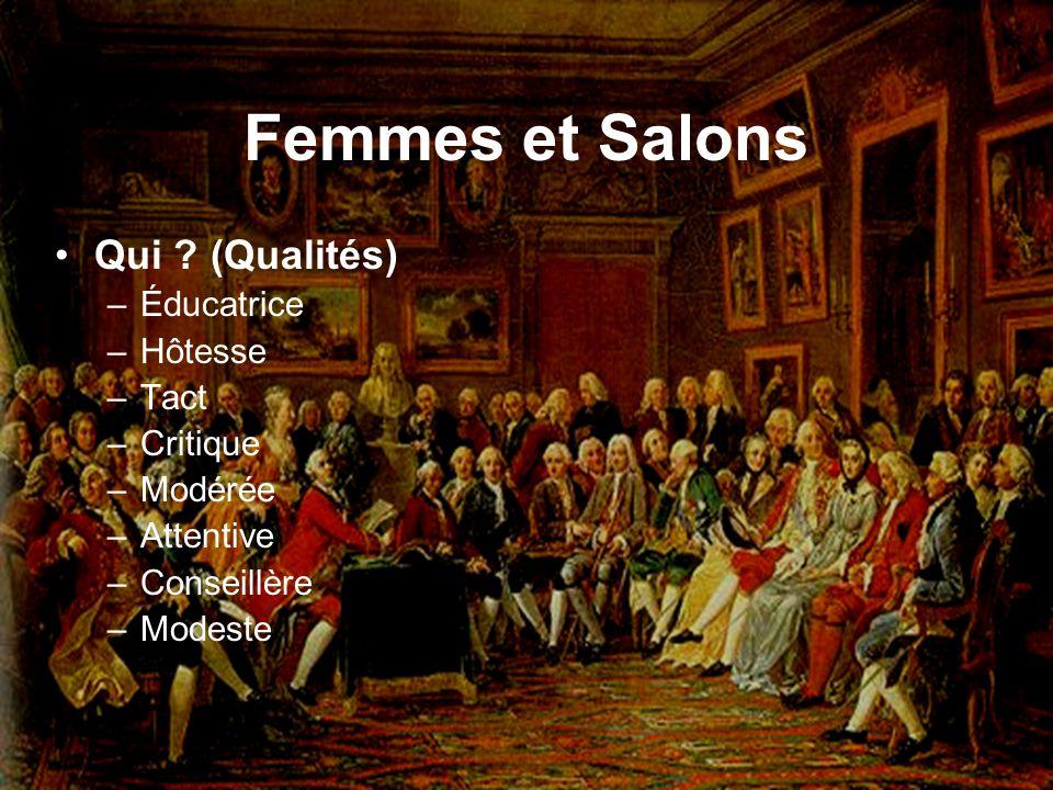 Femmes et Salons Qui ? (Qualités) –Éducatrice –Hôtesse –Tact –Critique –Modérée –Attentive –Conseillère –Modeste