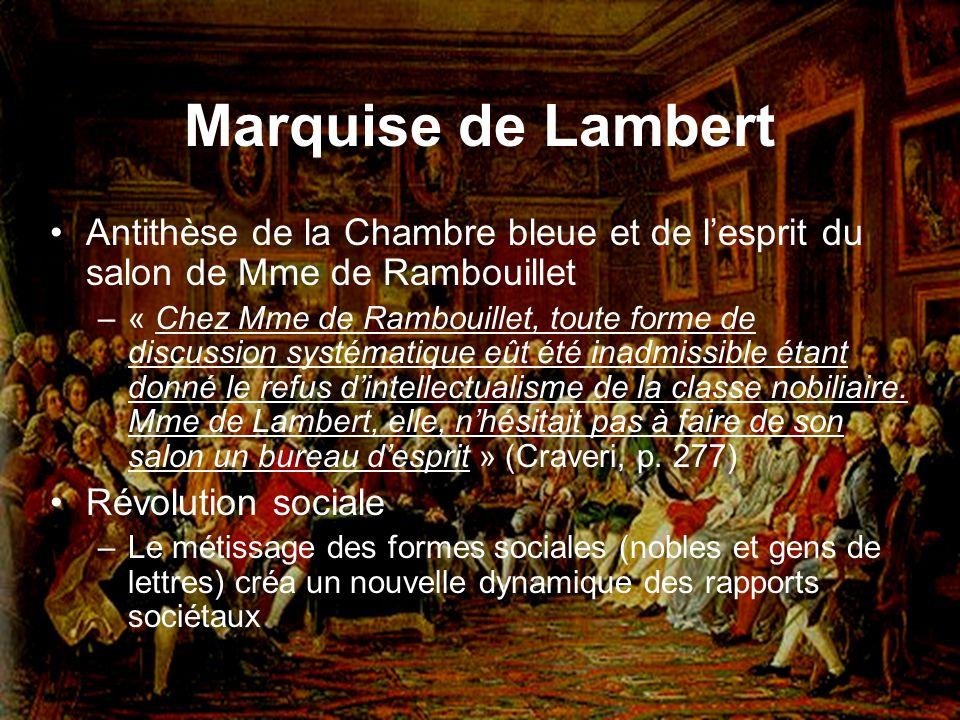 Marquise de Lambert Antithèse de la Chambre bleue et de lesprit du salon de Mme de Rambouillet –« Chez Mme de Rambouillet, toute forme de discussion s