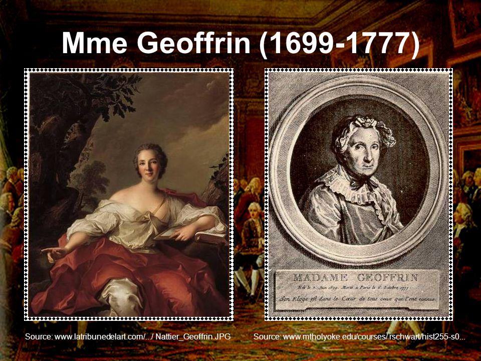 Mme Geoffrin (1699-1777) Source: www.latribunedelart.com/.../ Nattier_Geoffrin.JPGSource: www.mtholyoke.edu/courses/ rschwart/hist255-s0...