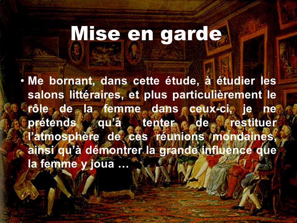 Marquise de Lambert Élogieuse à lendroit des femmes –« Elle a une haute opinion de ce que peuvent valoir les femmes et de la place quil faut leur attribuer dans la société » (Haechler, p.