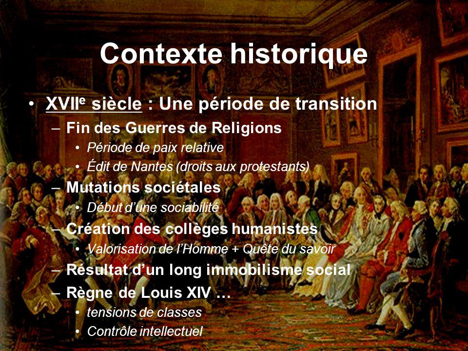 Contexte historique XVII e siècle : Une période de transition –Fin des Guerres de Religions Période de paix relative Édit de Nantes (droits aux protes