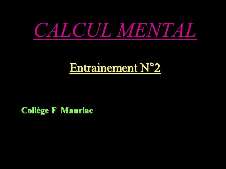 CALCUL MENTAL Entrainement N°2 Collège F Mauriac