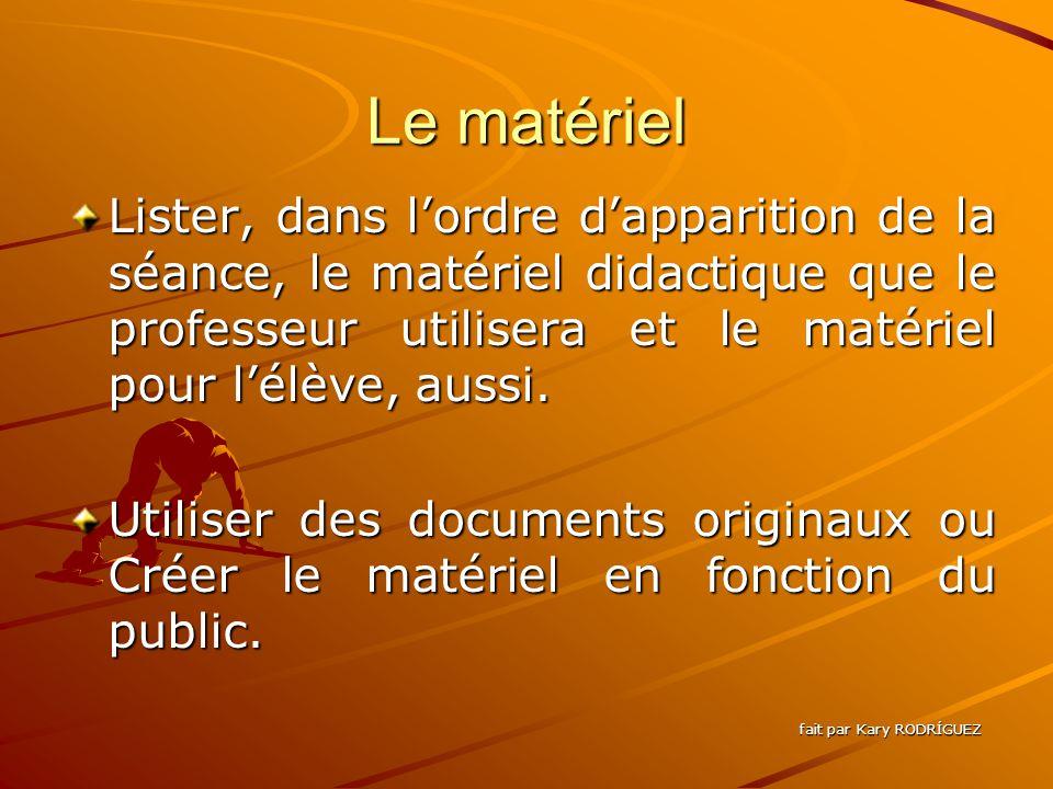 Le matériel Lister, dans lordre dapparition de la séance, le matériel didactique que le professeur utilisera et le matériel pour lélève, aussi.