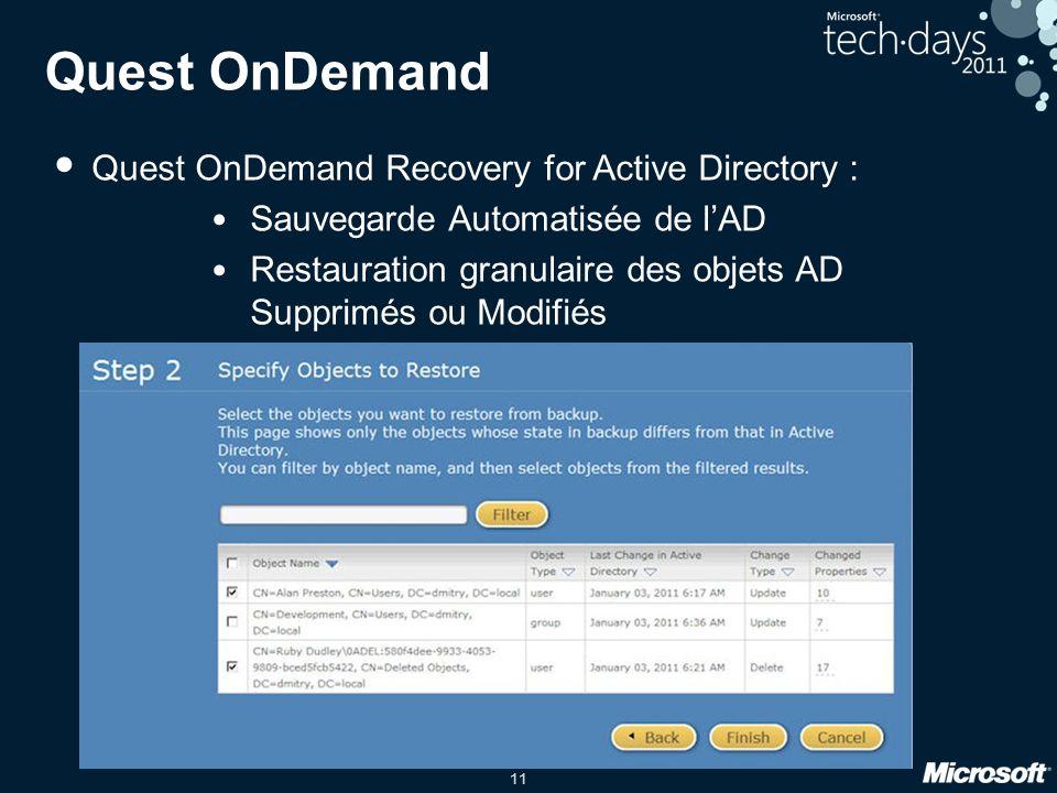 11 Quest OnDemand Quest OnDemand Recovery for Active Directory : Sauvegarde Automatisée de lAD Restauration granulaire des objets AD Supprimés ou Modi