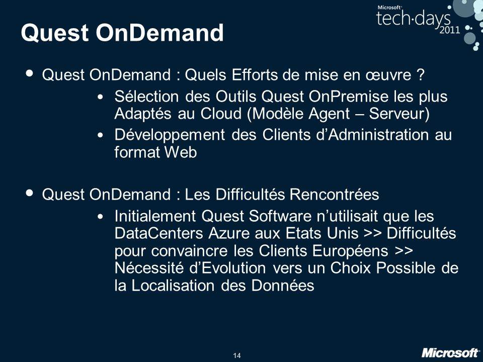 14 Quest OnDemand Quest OnDemand : Quels Efforts de mise en œuvre ? Sélection des Outils Quest OnPremise les plus Adaptés au Cloud (Modèle Agent – Ser