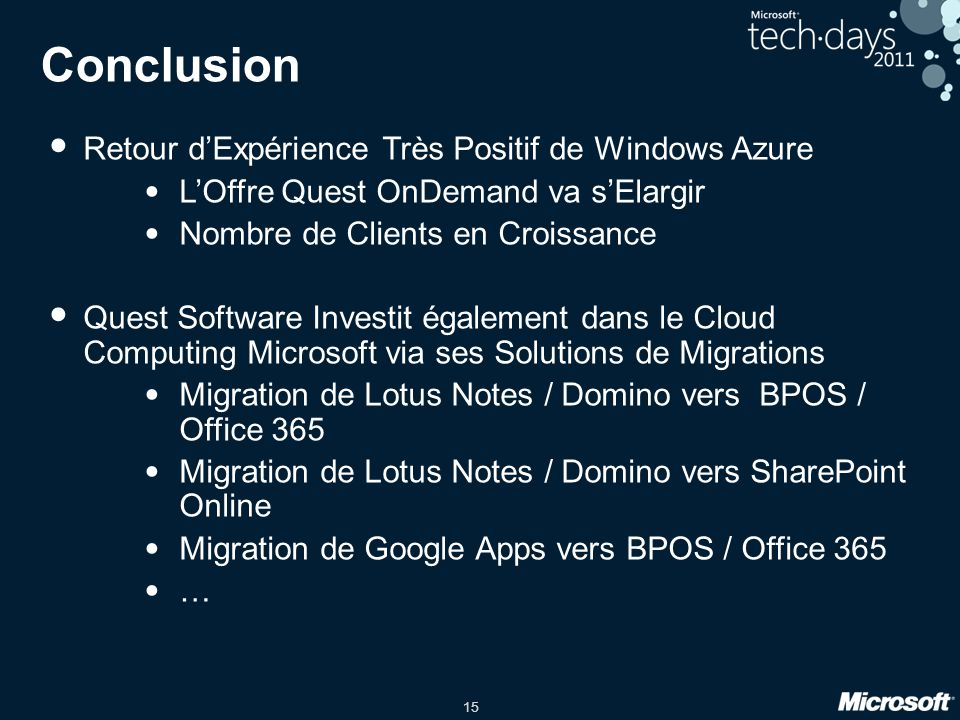 15 Conclusion Retour dExpérience Très Positif de Windows Azure LOffre Quest OnDemand va sElargir Nombre de Clients en Croissance Quest Software Invest
