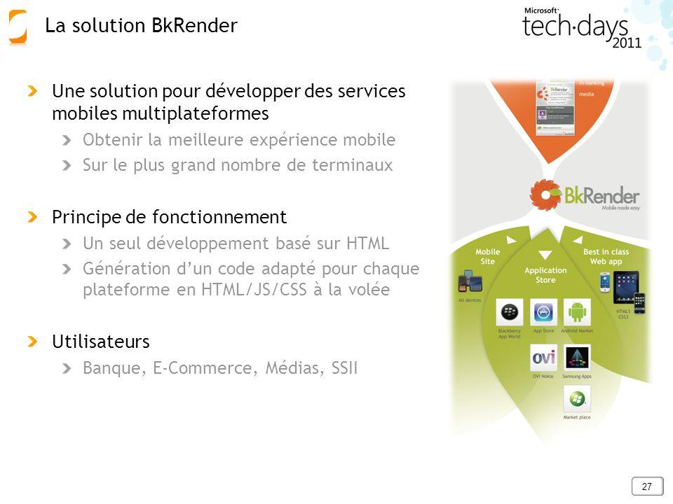 27 Une solution pour développer des services mobiles multiplateformes Obtenir la meilleure expérience mobile Sur le plus grand nombre de terminaux Pri