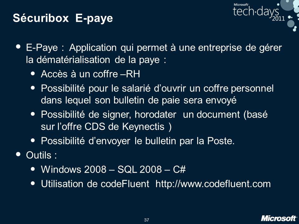 37 Sécuribox E-paye E-Paye : Application qui permet à une entreprise de gérer la dématérialisation de la paye : Accès à un coffre –RH Possibilité pour