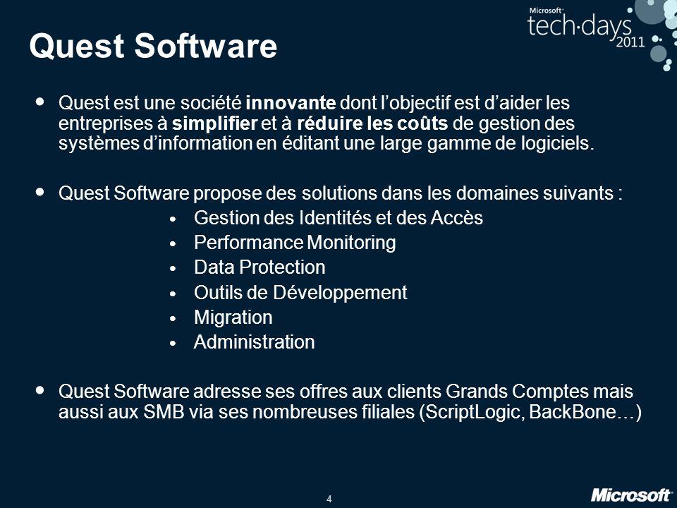 4 Quest Software Quest est une société innovante dont lobjectif est daider les entreprises à simplifier et à réduire les coûts de gestion des systèmes