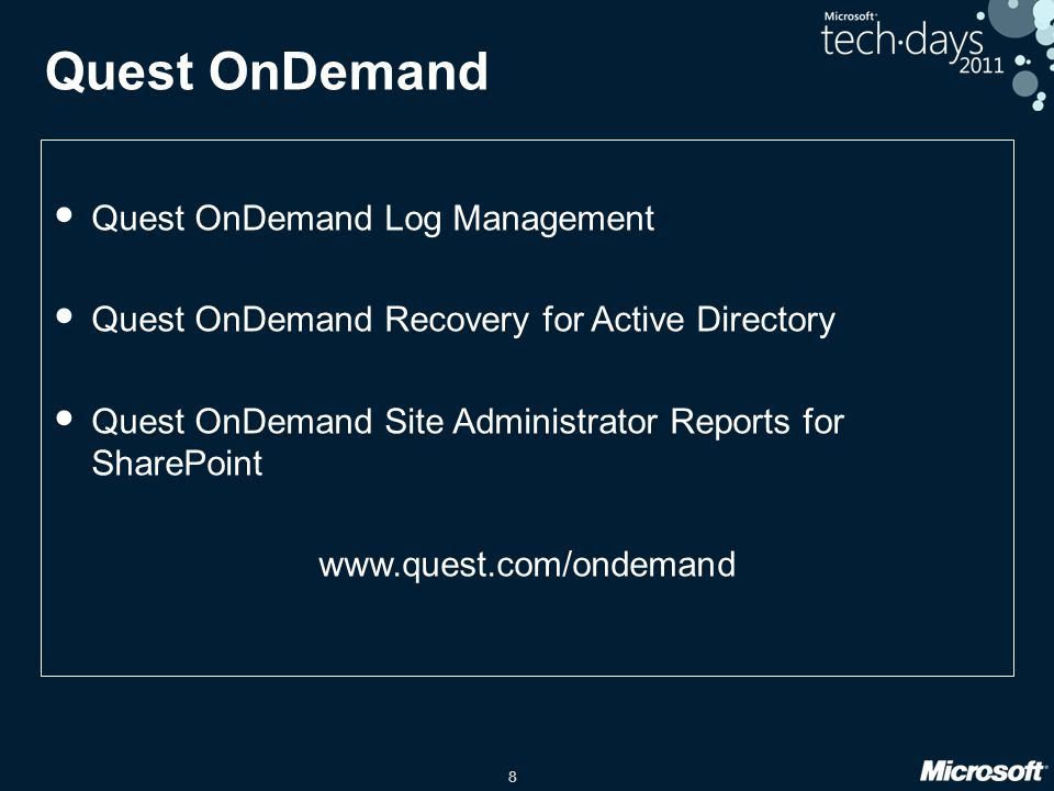 8 Quest OnDemand Quest OnDemand Log Management Quest OnDemand Recovery for Active Directory Quest OnDemand Site Administrator Reports for SharePoint w