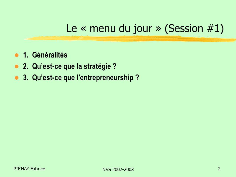 PIRNAY FabriceNVS 2002-200313 Définition et portée du concept Caractéristiques Le processus entrepreneurial Limportance du phénomène entrepreneurial en Europe 3.